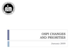 OSPI CHANGES AND PRIORITIES