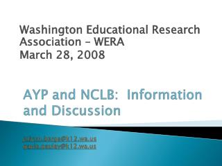 AYP and NCLB:  Information and Discussion jolynn.berge@k12.wa gayle.pauley@k12.wa