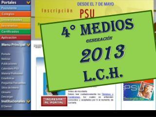 4° medios GENERACIÓN  2013 L.C.H.