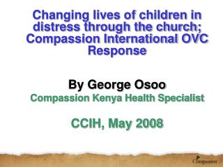 Changing lives of children in distress through the church; Compassion International OVC Response