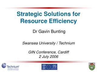 Strategic Solutions for Resource Efficiency Dr Gavin Bunting