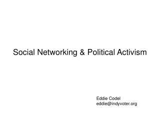 Social Networking & Political Activism