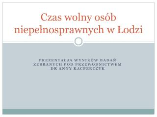 Czas wolny osób niepełnosprawnych w Łodzi