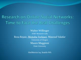 Research on Online Social Networks:  Time to Face the Real Challenges