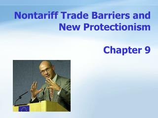 Nontariff Trade Barriers and New Protectionism  Chapter 9