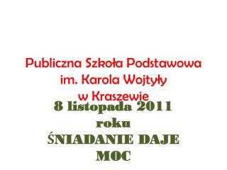Publiczna Szkoła Podstawowa  im. Karola Wojtyły  w Kraszewie