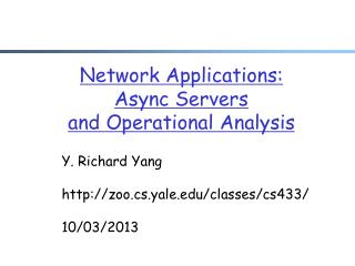 Network Applications: Async Servers  and Operational Analysis