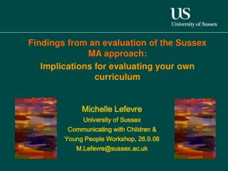 Michelle Lefevre University of Sussex Communicating with Children &