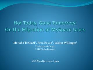 Hot Today, Gone Tomorrow:  On the Migration of MySpace Users