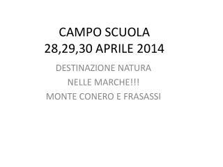 CAMPO SCUOLA  28,29,30 APRILE 2014
