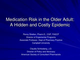 Medication Risk in the Older Adult:  A Hidden and Costly Epidemic