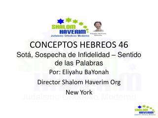CONCEPTOS HEBREOS 46 Sotá, Sospecha de Infidelidad – Sentido de las Palabras