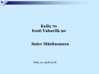 Keila 70 Eesti Vabariik 90