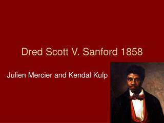 Dred Scott V. Sanford 1858