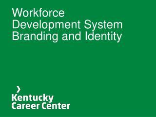 Workforce Development System Branding and Identity