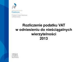 Rozliczenie podatku VAT                   w odniesieniu do nieściągalnych wierzytelności   2013