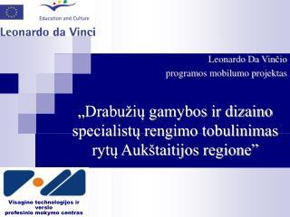 """""""Drabužių gamybos ir dizaino specialistų rengimo tobulinimas rytų Aukštaitijos regione"""""""