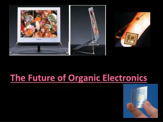 The Future of Organic Electronics