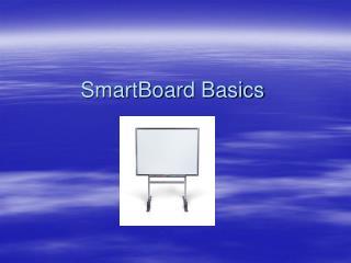 SmartBoard Basics