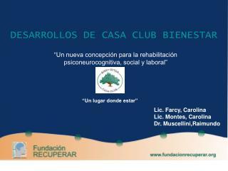 DESARROLLOS DE CASA CLUB BIENESTAR