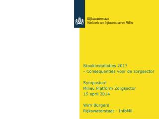 Stookinstallaties 2017 - Consequenties voor de zorgsector Symposium  Milieu Platform Zorgsector