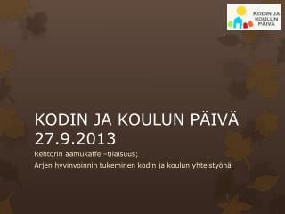 KODIN JA KOULUN PÄIVÄ 27.9.2013