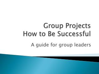 Group Projects How to Be Successful