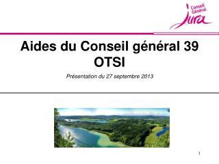 Aides du Conseil général 39 OTSI