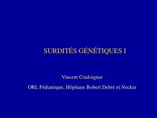 SURDITÉS GÉNÉTIQUES I