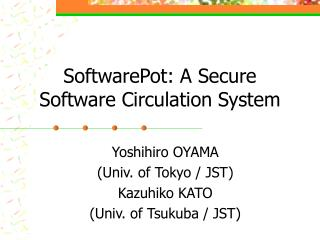 SoftwarePot: A Secure Software Circulation System