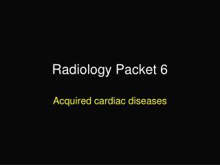 Radiology Packet 6