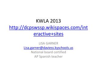 KWLA  2013 http ://dcpswssp.wikispaces/interactive+sites