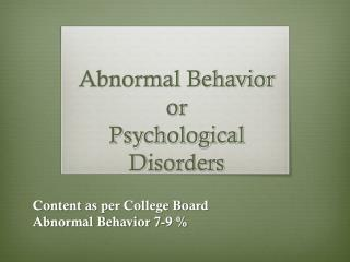 Abnormal Behavior or Psychological Disorders