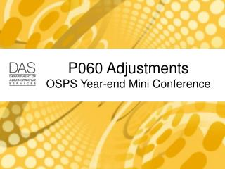 P060 Adjustments OSPS Year-end Mini Conference