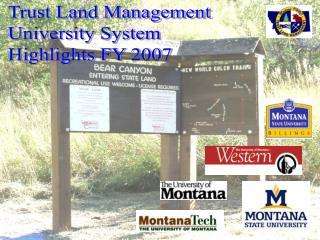 Trust Land Management University System Highlights FY 2007