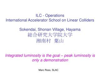 Integrated luminosity is the goal – peak luminosity is only a demonstration