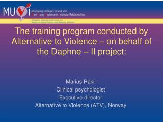 The training program conducted by Alternative to Violence   on behalf of the Daphne   II project: