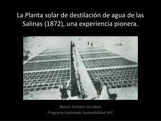 La Planta solar de destilación de agua de las Salinas (1872), una experiencia pionera.