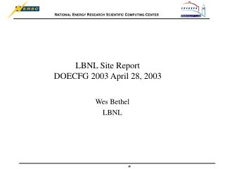 LBNL Site Report  DOECFG 2003 April 28, 2003