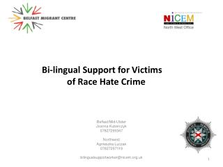 Bi-lingual Support for Victims of Race Hate Crime
