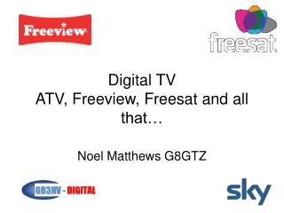 Digital TV ATV, Freeview, Freesat and all that…