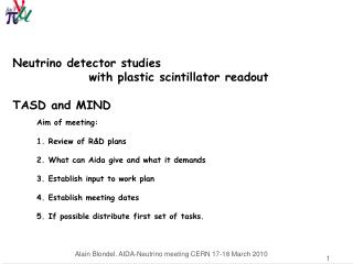 Neutrino detector studies                  with plastic scintillator readout  TASD and MIND