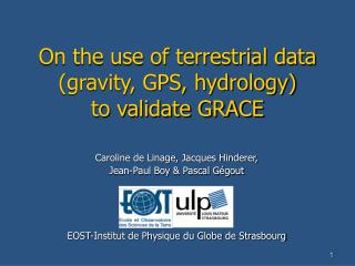 On the use of terrestrial data (gravity, GPS, hydrology)      to validate GRACE