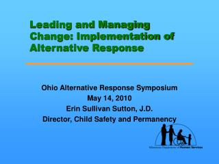 Leading and Managing Change: Implementation of Alternative Response