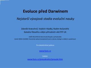 Evoluce před Darwinem Nejstarší vývojová stadia evoluční nauky