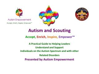 Autism and Scouting Accept, Enrich, Inspire,  Empower™