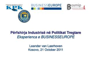 Përfshirja Industrisë në Politikat Tregtare Eksperienca  e BUSINESSEUROPE Leander van Laerhoven