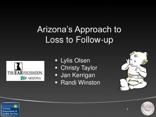 Arizona's Approach to  Loss to Follow-up