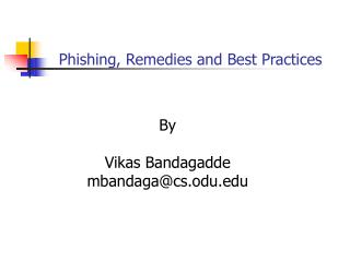 Phishing, Remedies and Best Practices