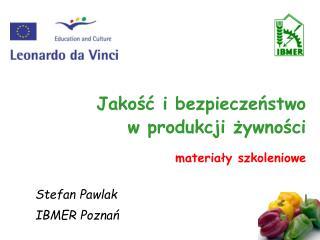 Jakosc i bezpieczenstwo w produkcji zywnosci  materialy szkoleniowe